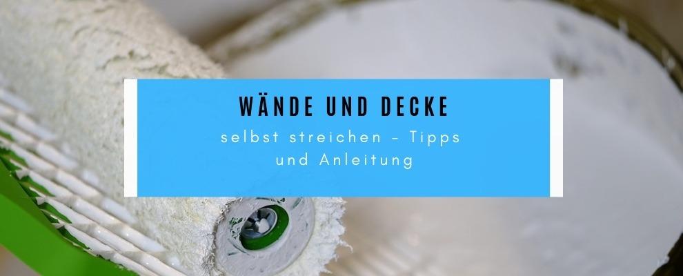 Wände Und Decke selbst streichen - Tipps Und Anleitung
